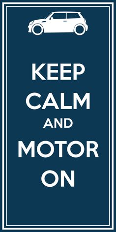 Mini Cooper - Keep Calm and Motor On Poster. $10.00, via Etsy.