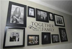 Creating a Family Picture Wall   Together We Make A Family --- Vinyl Wall Cling   Bays Decor