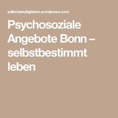 Psychosoziale Angebote Bonn – selbstbestimmt leben