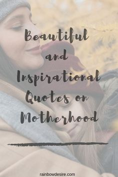 here are beautiful and inspirational quotes on motherhood. Motherhood is same for every woman who choose to become a mom and her struggle is real Mothers Love Quotes, Family Love Quotes, Mom Quotes From Daughter, Happy Mom, Happy Kids, Newborn Quotes, Motivational Quotes, Inspirational Quotes, Quotes About Motherhood