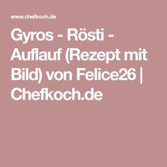 Gyros - Rösti - Auflauf (Rezept mit Bild) von Felice26 | Chefkoch.de