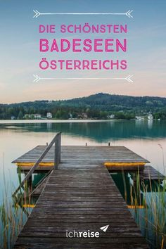 These are the most beautiful bathing lakes in Austria! Austria Destinations, Travel Destinations, Travel Around The World, Around The Worlds, Heart Of Europe, Reisen In Europa, Van Life, Trekking, Places To See