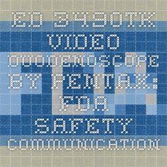 ED-3490TK Video Duodenoscope by Pentax: FDA Safety Communication - Pentax Validates Reprocessing... www.fda.gov