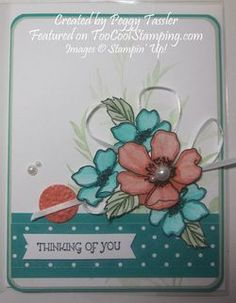 By Peggy Tassler.  fabulous florets, watercoloring, bouquet, stampin up, cards  See more: www.toocoolstamping.com