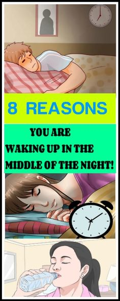 8 AMAZING REASONS YOU ARE WAKING UP IN THE MIDDLE OF THE NIGHT!