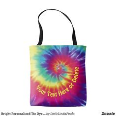 "Super Cute Bright Personalized Tie Dye Tote Bag wit or without Your Text. CLICK: https://www.zazzle.com/z/3gcrk All over girls tie dye bags for girls are fun, bright and will get noticed. Great gifts for tie dye birthday gifts for girls. More HERE: http://www.Zazzle.com/LittleLIndaPinda* Click on ""Personalized Birthday"" gifts and ideas. Carry all your stuff around in these cute personalized tote bags for girls and women."