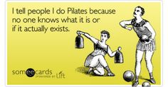 I Tell People I Do Pilates Because No One Knows What It Is Or If It Actually Exists | Spring Lift Ecard