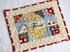 friend quilted mug rug, mini quilt, mug mat. $15.00, via Etsy.