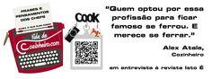 Tecnologia usada também aqui, no Vida de Cozinheiro! As postagens com as frases dos grandes Chefs, divulgadas em nossas redes sociais, vem com QR Code informando a matéria da qual tiramos a citação.