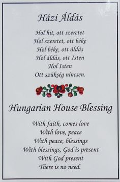 home blessing Hungarian Tattoo, Hungarian Embroidery, Hungary Food, House Blessing, Heart Of Europe, Family Roots, Hungarian Recipes, My Roots, Faith Hope Love