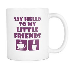 My Little Friends | Pretty Fierce White Coffee Mug