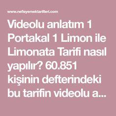 Videolu anlatım 1 Portakal 1 Limon ile Limonata Tarifi nasıl yapılır? 60.851 kişinin defterindeki bu tarifin videolu anlatımı ve deneyenlerin fotoğrafları burada. Yazar: Elif Atalar