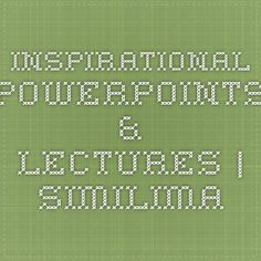 Inspirational PowerPoints & Lectures | Similima