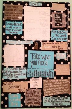 Motivation Board, put quotes that inspire me for day by day reminders that it gets better :)