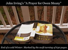 identifying the protagonist in john irvings novel a prayer for owen meany Big characters, big themes of the day, big and sprawling stories  it was irving's  fourth novel, after earlier works had won praise but made little impact, and it   and most especially with a prayer for owen meany, which works on so many  levels:  or influenced by the new journalism—he doesn't let it determine his  style.
