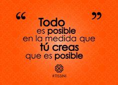 Todo es posible en la medida que tú creas que es posible #mujerlatina #TISSINI
