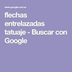 flechas entrelazadas tatuaje - Buscar con Google