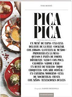 Pica pica : 15 menús per menjar amb els dits / Toni Monné ; fotografia: Xavier Mendiola
