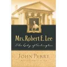 Mrs. Robert E. Lee: The Lady of Arlington (Paperback)