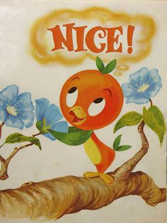 """It's the Florida Orange Bird saying """"Nice!"""" from the 1970s long playing record.     let click   http://pinterest.com/akim91/beautiful-girl/"""