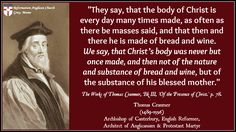 Thomas Cranmer - Christ was bodily made once, and not as bread & wine Thomas Cranmer, Anglican Church, Reformation, Christianity, Spirituality, Faith, Bread, Wine, Sayings