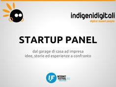 indigeni-digitali-startup-panel-internet-festival-2012 by Antonio Ficai via Slideshare
