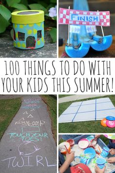 100 Things To Do With Your Kids This Summer!