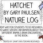 A great research project to go along with the book, Hatchet, by Gary Paulsen!  Students create a nature log to work on as they are reading the book!  $ Hatchet Activities, Book Activities, Hatchet Book, Reading Lessons, Reading Skills, Gary Paulsen, Research Projects, Research Skills, Student Teaching