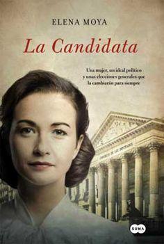 Vomitando mariposas muertas: La candidata - Elena Moya