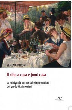 Il cibo a casa e fuori casa - Serena Pironi - Europa Edizioni