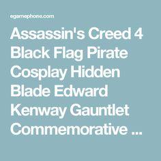Assassin's Creed 4 Black Flag Pirate Cosplay Hidden Blade Edward Kenway Gauntlet Commemorative gift