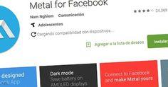 Metal, el mejor cliente de facebook para mejorar la navegación