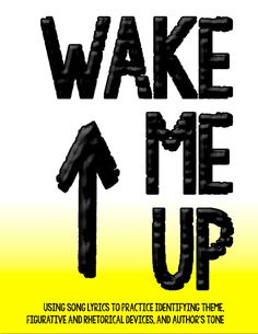"""Wake Me Up"" by #AloeBlacc and Avicii - great song to practice figurative language, theme, and poetic devices."