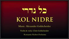 A lost Europe is mourned in this version of Kol Nidrei - Slipped Disc