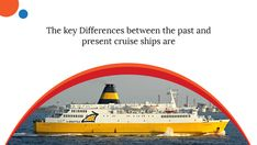 The cruise operators are always pushing the boundaries of features and facilities to improve the comfort for the passengers. Here is a rundown of these facilities. Cruise, The Past, Ship, Cruises, Ships