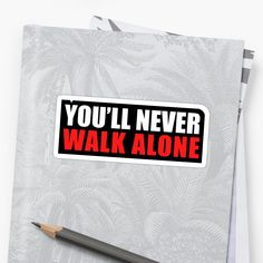 'You'll Never Walk Alone' Sticker by corrochdesigns You'll Never Walk Alone, Walking Alone, Cool Logo, Glossier Stickers, Soccer, Football, Art Prints, Printed, Logos
