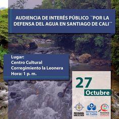 #AudienciaPorelAgua  ::: EN DEFENSA DEL AGUA DE LOS CALEÑOS Y CALEÑAS :::  Centro Cultural de Cali - Correg. La Leonera Hora: 1pm