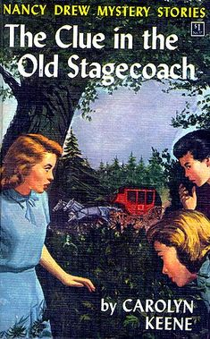 The Clue in the Old Stagecoach (Nancy Drew # Carolyn Keene. Nancy, Bess, and George stay at Camp Merriweather, which is near. I Love Books, Good Books, Books To Read, My Books, Teen Books, Nancy Drew Series, Nancy Drew Books, Nancy Drew Mystery Stories, Mystery Books