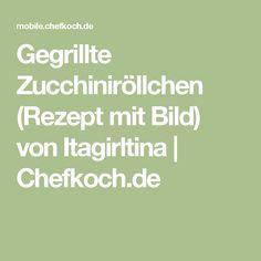 Gegrillte Zucchiniröllchen (Rezept mit Bild) von Itagirltina | Chefkoch.de