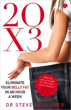 20 X 3 Eliminating Your Belly Fat in an Hour a Week.| Posted By: advancedweightlosstips.com |