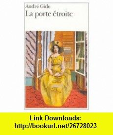 La Porte Etroite (French Edition) (9780785922810) Andre Gide , ISBN-10: 0785922814  , ISBN-13: 978-0785922810 ,  , tutorials , pdf , ebook , torrent , downloads , rapidshare , filesonic , hotfile , megaupload , fileserve