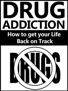 Drug Addiction: How to get your Life Back on Track (Drugs) by Matthew Jones, http://www.amazon.com/dp/B00HFFKO7W/ref=cm_sw_r_pi_dp_o4B1sb1W25HBA