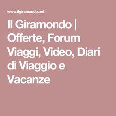 Il Giramondo | Offerte, Forum Viaggi, Video, Diari di Viaggio e Vacanze