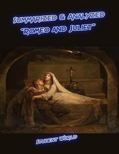 "Summarized & Analyzed: ""Romeo and Juliet"""