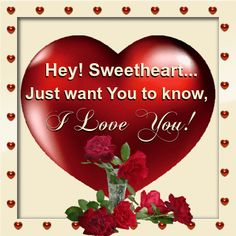 Let your sweetheart know you love her with this beautiful Say 'Hey' Day card! I Love You Pictures, Love You Gif, Dont Love Me, Love You Baby, My True Love, Love Quotes For Wife, Sexy Love Quotes, Soulmate Love Quotes, Romantic Love Quotes