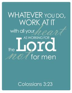 when i think about what I'm working on I'm doing it because the bible tells us to. and that changes my mind set.