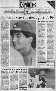 """1990 - """"O bicampeonato da F1 conquistado por Ayrton Senna foi o principal fato do esporte de 1990. O piloto também foi considerado pela pesquisa como o destaque esportivo do ano. Neto, capitão do Corinthians e da Seleção brasileira, foi o melhor jogador."""""""