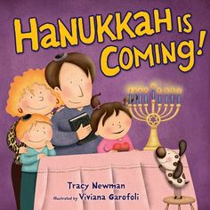 Hanukkah is Coming! by Tracy Newman (Kar-Ben Publishing, August 2015)