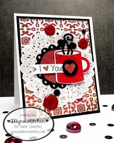 On A Stampage...: I {heart} You! with Paper Sweeties!