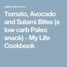 Tomato, Avocado and Salami Bites (a low carb Paleo snack) - My Life Cookbook